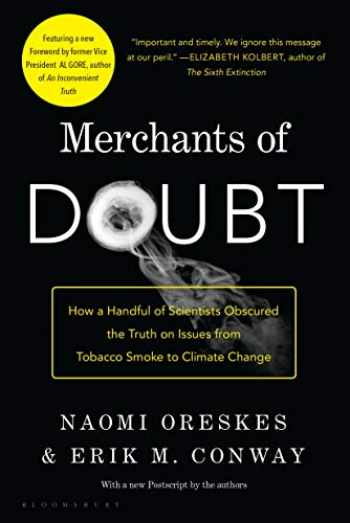 9781608193943-1608193942-Merchants of Doubt: How a Handful of Scientists Obscured the Truth on Issues from Tobacco Smoke to Climate Change