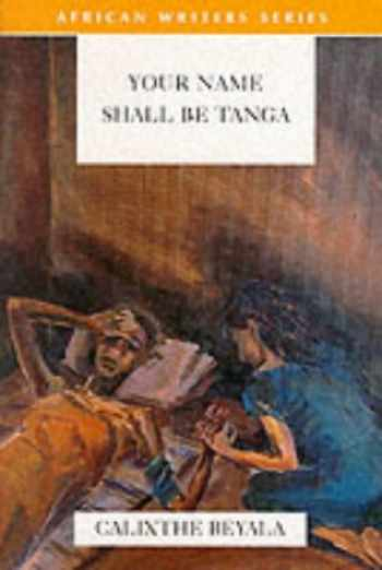 9780435909505-0435909509-Your Name Shall Be Tanga (African Writers Series)