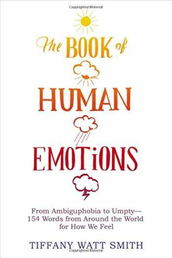 9780316265409-0316265403-The Book of Human Emotions: From Ambiguphobia to Umpty -- 154 Words from Around the World for How We Feel