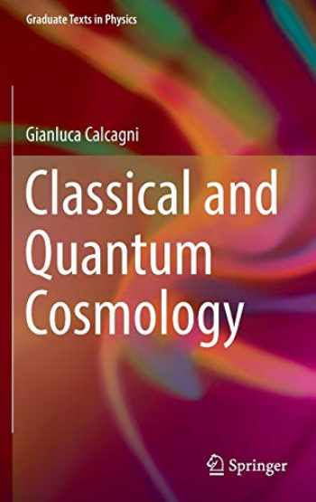 9783319411255-331941125X-Classical and Quantum Cosmology (Graduate Texts in Physics)