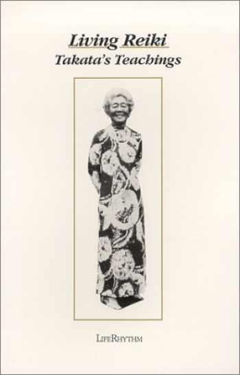 9780940795105-0940795108-Living Reiki: Takata's Teachings