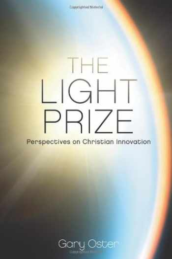 9780983453307-0983453306-The Light Prize: Perspectives on Christian Innovation