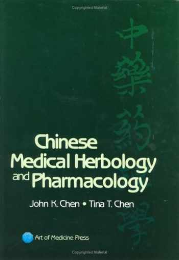 9780974063508-0974063509-Chinese Medical Herbology & Pharmacology