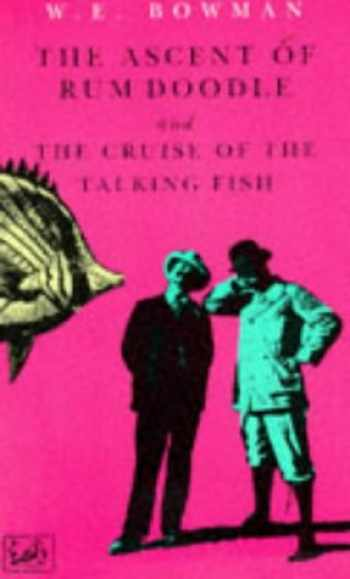 9780712654791-0712654798-The ascent of Rum Doodle and the cruise of the talking fish