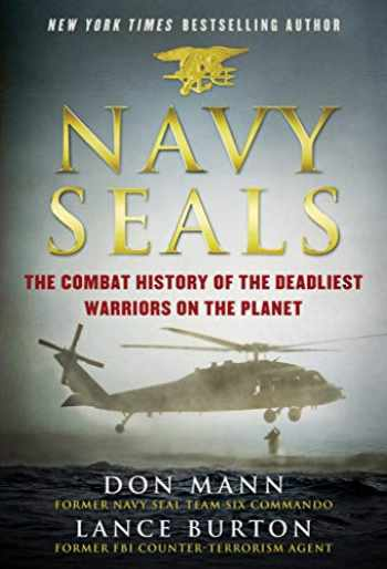 9781510716551-1510716556-Navy SEALs: The Combat History of the Deadliest Warriors on the Planet
