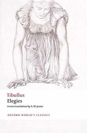 9780199603312-0199603316-Elegies: With Parallel Latin Text (Oxford World's Classics)