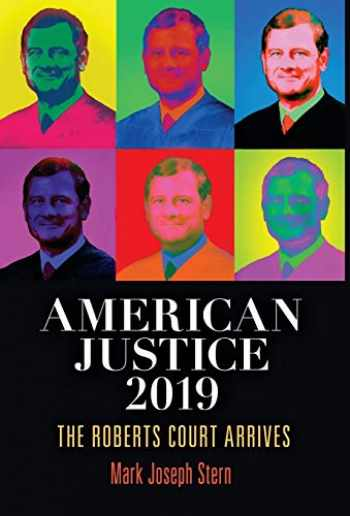 9780812252132-0812252136-American Justice 2019: The Roberts Court Arrives