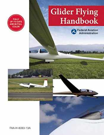 9781632206992-1632206994-Glider Flying Handbook (Federal Aviation Administration): FAA-H-8083-13A