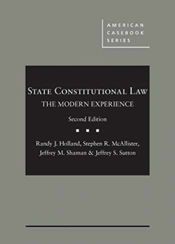 9781634596824-163459682X-State Constitutional Law: The Modern Experience (American Casebook Series)
