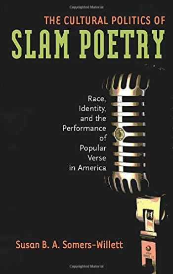 9780472050598-0472050591-The Cultural Politics of Slam Poetry: Race, Identity, and the Performance of Popular Verse in America (Anthropology series)