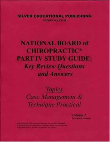 9780974328775-0974328774-National Board of Chiropractic Part IV Study Guide: Key Review Questions and Answers (Topics: Case Management & Technique Practical) Volume 2