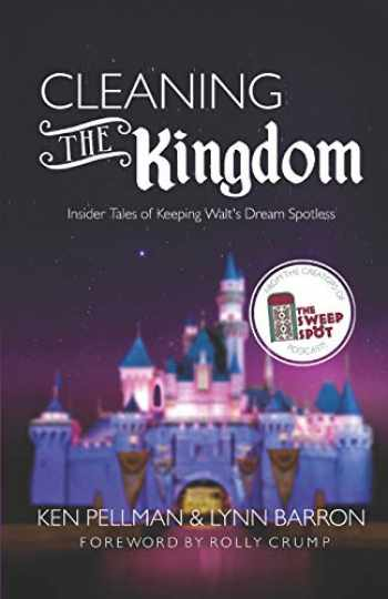 9781791985981-179198598X-Cleaning the Kingdom: Insider Tales of Keeping Walt's Dream Spotless