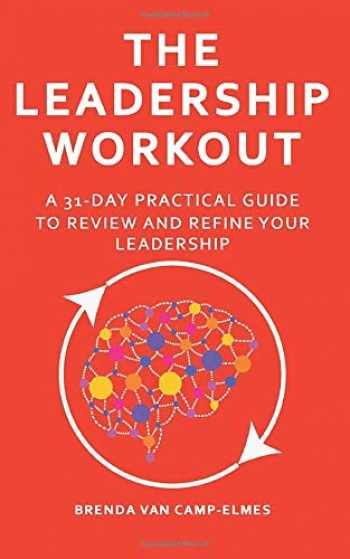 9781795434003-1795434007-The Leadership Workout: A practical 31-day guide to review & refine your leadership