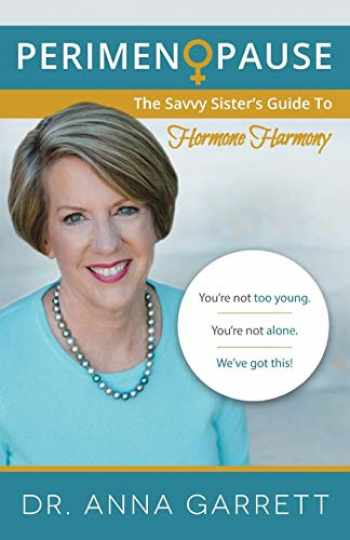 9780960058303-0960058303-Perimenopause: The Savvy Sister's Guide to Hormone Harmony