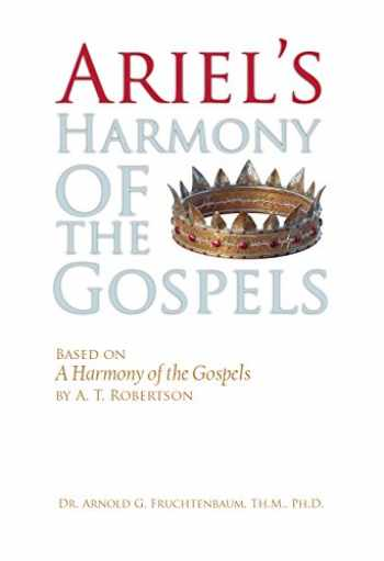 """9781935174622-1935174622-Ariel's Harmony of the Gospels: Based on """"A Harmony of the Gospels"""" by A. T. Robertson"""