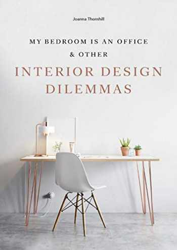 9781786273871-178627387X-My Bedroom is an Office: & Other Interior Design Dilemmas