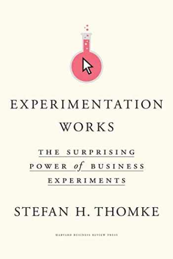 9781633697102-163369710X-Experimentation Works: The Surprising Power of Business Experiments