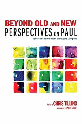 9781625641731-1625641737-Beyond Old and New Perspectives on Paul: Reflections on the Work of Douglas Campbell