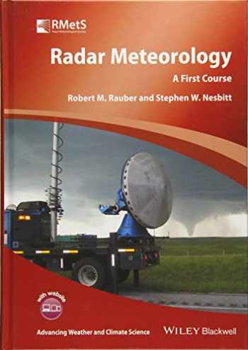 9781118432624-1118432622-Radar Meteorology: A First Course (Advancing Weather and Climate Science)