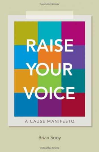 9781605440293-1605440299-Raise Your Voice: A Cause Manifesto