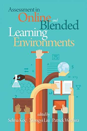 9781681230443-1681230445-Assessment in Online and Blended Learning Environments (NA)