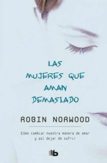9781947783454-1947783459-Las mujeres que aman demasiado / Women Who Love Too Much (Spanish Edition)