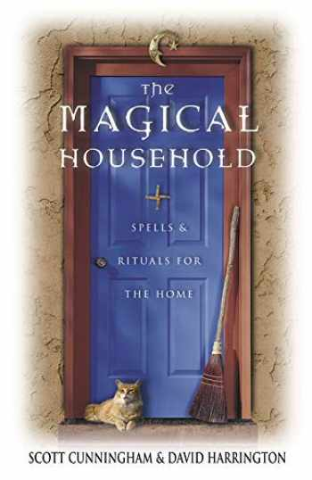 9780875421247-0875421245-The Magical Household: Spells & Rituals for the Home (Llewellyn's Practical Magick)