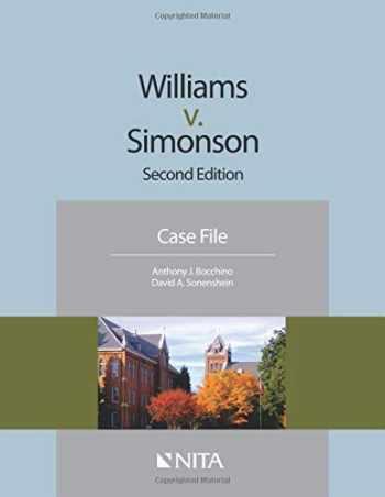 9781601565532-1601565534-Williams v. Simonson: Second Edition Case File (NITA)