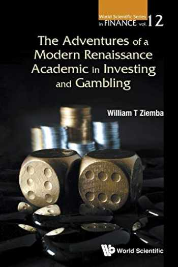 9789813148291-9813148292-Adventures Of A Modern Renaissance Academic In Investing And Gambling, The (World Scientific Finance)