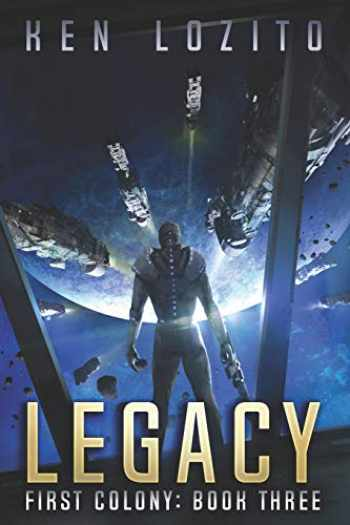9781945223167-1945223162-Legacy (First Colony)