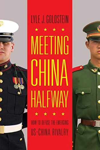 9781626166349-162616634X-Meeting China Halfway: How to Defuse the Emerging US-China Rivalry