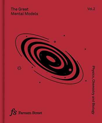 9781999449032-1999449037-The Great Mental Models Volume 2: Physics, Chemistry and Biology