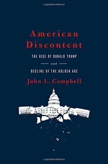 9780190872434-0190872438-American Discontent: The Rise of Donald Trump and Decline of the Golden Age
