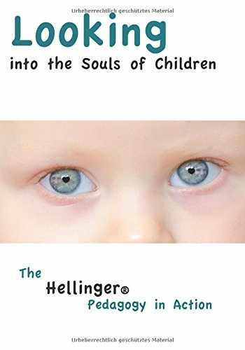 9783942808309-3942808307-Looking Into the Souls of Children: The Hellinger Pedagogy in Action