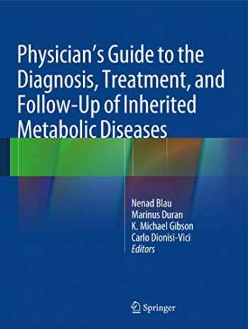 9783642403361-3642403360-Physician's Guide to the Diagnosis, Treatment, and Follow-Up of Inherited Metabolic Diseases