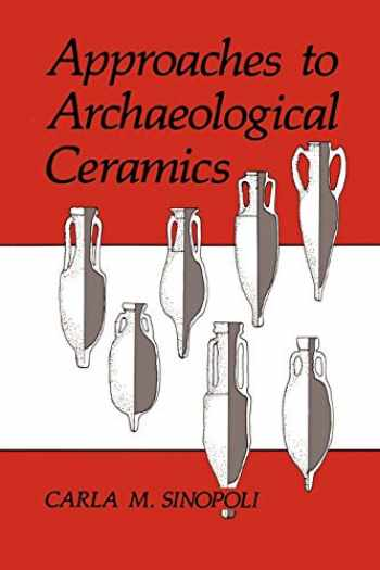 9780306435751-0306435756-Approaches to Archaeological Ceramics
