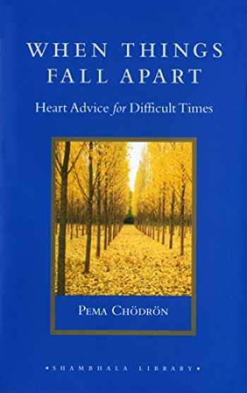 9781570629693-1570629692-When Things Fall Apart: Heart Advice for Difficult Times