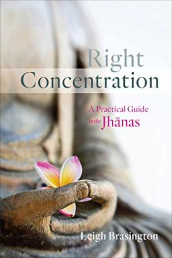 9781611802696-1611802695-Right Concentration: A Practical Guide to the Jhanas