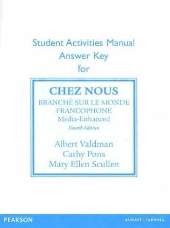 9780205936748-0205936741-Sam Answer Key for Chez Nous: Branche Sur Le Monde Francophone, Media -Enhanced Version