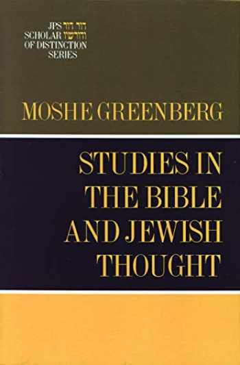 9780827605046-0827605048-Studies in the Bible and Jewish Thought (A JPS Scholar of Distinction Book)