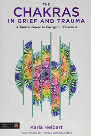 9781848193659-1848193653-The Chakras in Grief and Trauma