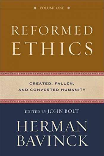 9780801098024-0801098025-Reformed Ethics: Created, Fallen, and Converted Humanity