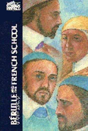 9780809130801-0809130807-Bérulle and the French School: Selected Writings (Classics of Western Spirituality (Paperback))