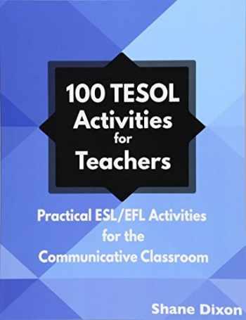 9781938757204-1938757203-100 TESOL Activities: Practical ESL/EFL Activities for the Communicative Classroom