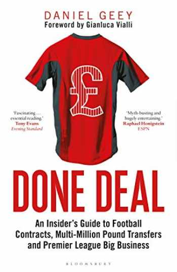9781472969866-1472969863-Done Deal: An Insider's Guide to Football Contracts, Multi-Million Pound Transfers and Premier League Big Business