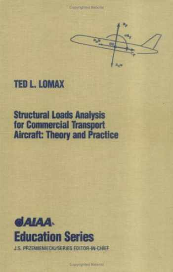 9781563471148-1563471140-Structural Loads Analysis for Commercial Aircraft: Theory and Practice (American History Through Literature)
