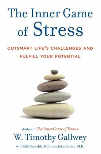 9781400067916-140006791X-The Inner Game of Stress: Outsmart Life's Challenges and Fulfill Your Potential
