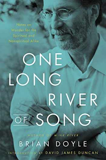 9780316492898-0316492892-One Long River of Song: Notes on Wonder