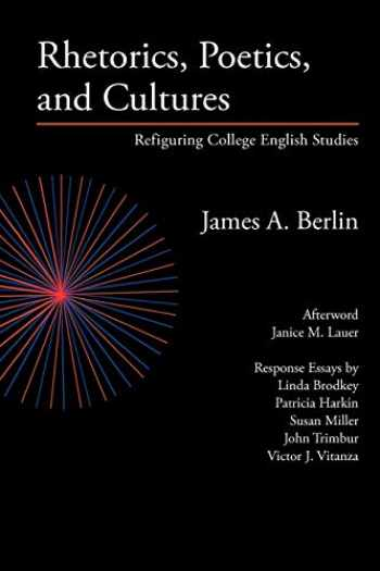 9780972477284-0972477284-Rhetorics, Poetics, and Cultures: Refiguring College English Studies (Lauer Series in Rhetoric and Composition)