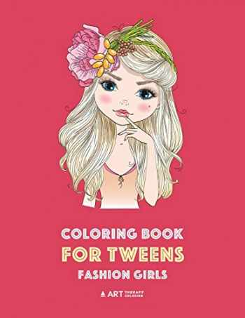 9781641261593-1641261595-Coloring Book for Tweens: Fashion Girls: Fashion Coloring Book, Fashion Style, Clothing, Cool, Cute Designs, Coloring Book For Girls of all Ages, Younger Girls, Teens, Teenagers, Ages 8-12, 12-16
